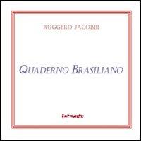Quaderno brasiliano (e poesie scelte).