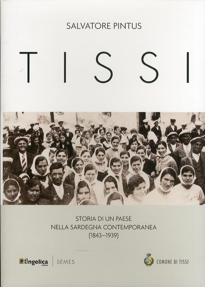 Tissi. Storia di un paese nella Sardegna contemporanea (1843-1939).
