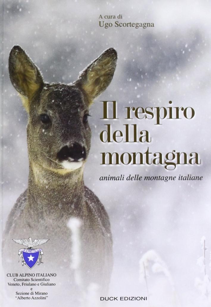 Il respiro della montagna. Animali delle montagne italiane.