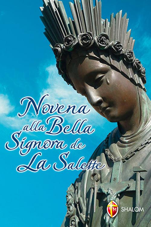 Novena alla bella Signora di La Salette.