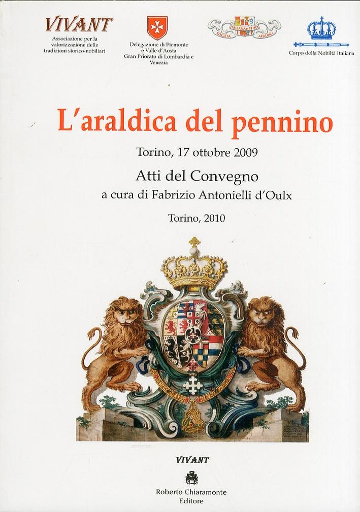 L'Araldica del Pennino. Atti del Convegno (Torino, 17 Ottobre 2009).