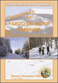 Ciaspolando nel parco dei monti Simbruini. 30 escursioni con le racchette da neve.