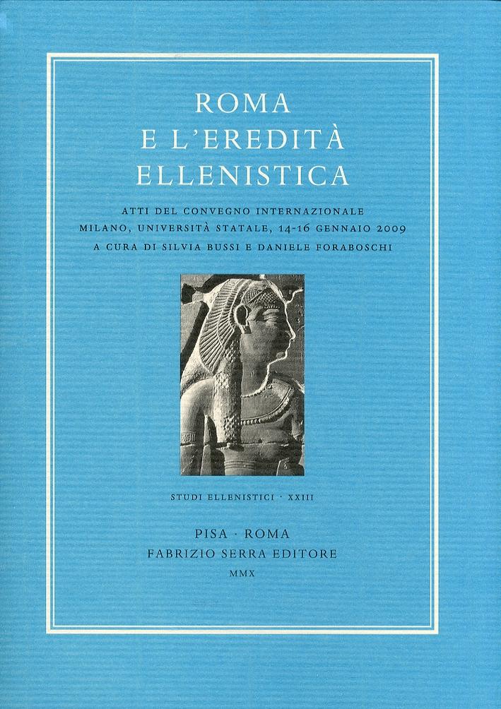 Roma e L'Eredità Ellenistica. Ediz. multilingue. [Edizione Brossura]