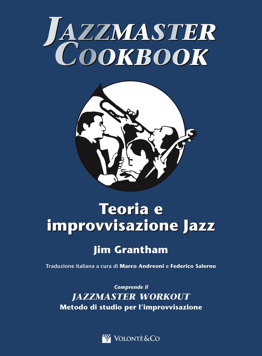 Jazzmaster cookbook. Teoria e improvvisazione jazz.