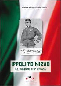 Ippolito Nievo la biografia di un italiano