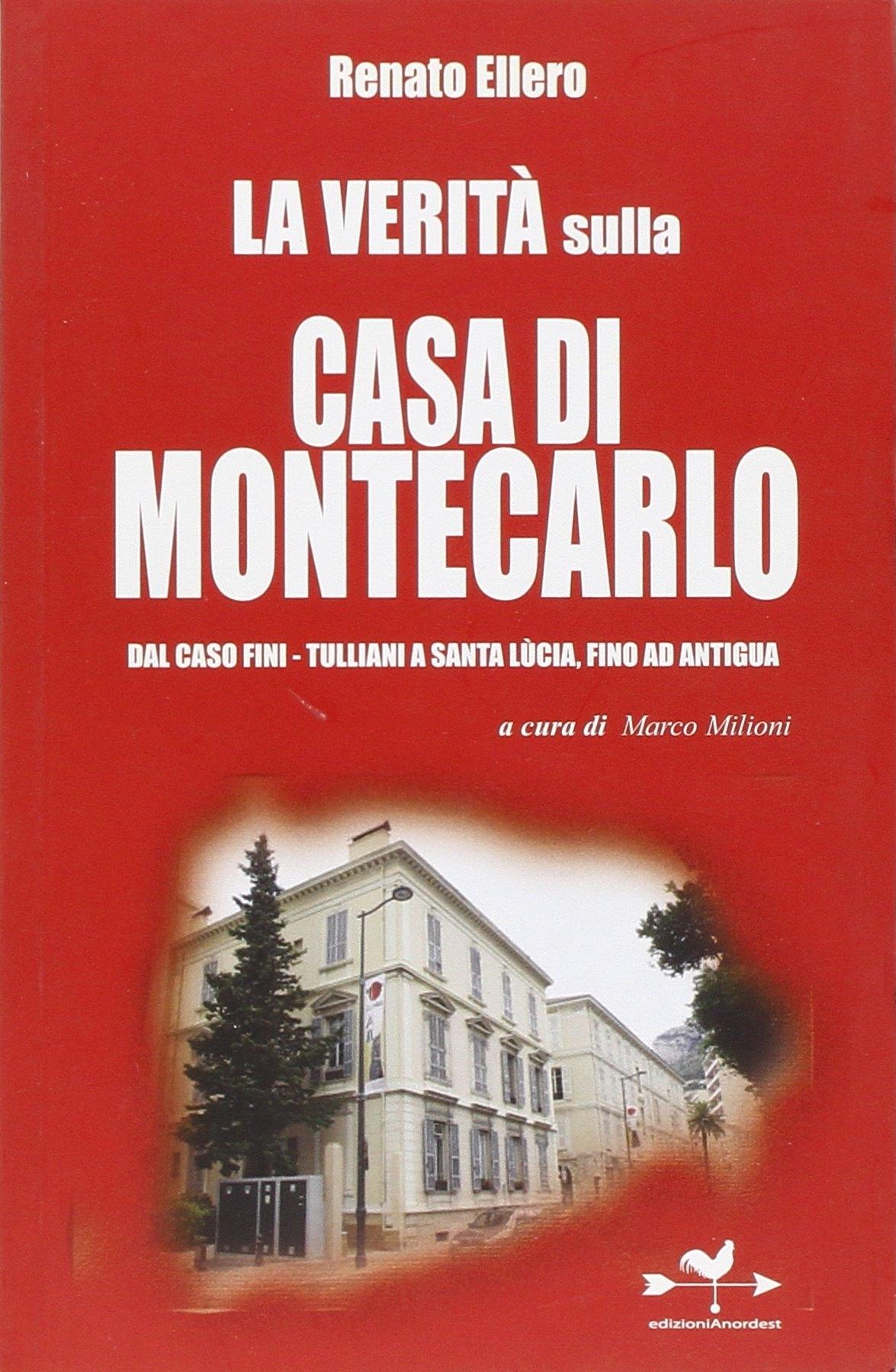 La verità sulla casa di Montecarlo.