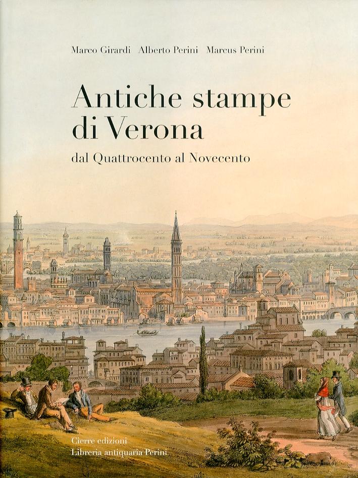 Antiche stampe di Verona. Dal Quattrocento al Novecento