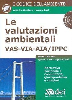 Le valutazioni ambientali. VAS-VIA-AIA/IPPC. Con CD-ROM
