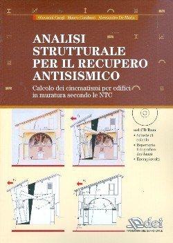 Analisi strutturale per il recupero antisismico. Calcolo dei cinematismi per edifici in muratura secondo le NTC. Con CD-ROM
