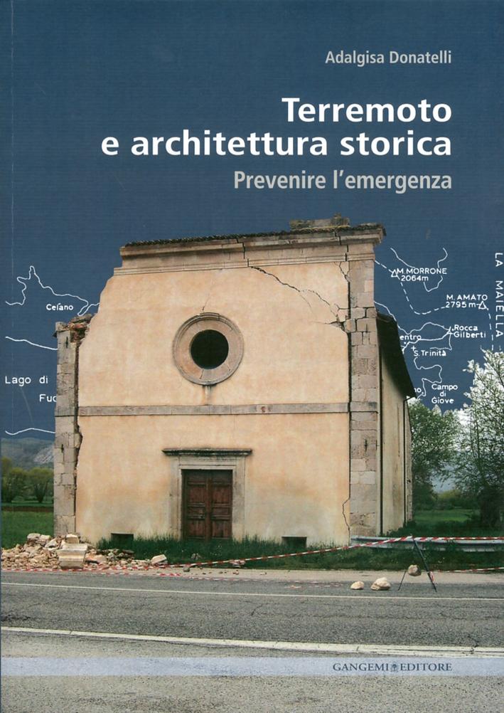 Terremoto e architettura storica. Prevenire l'emergenza