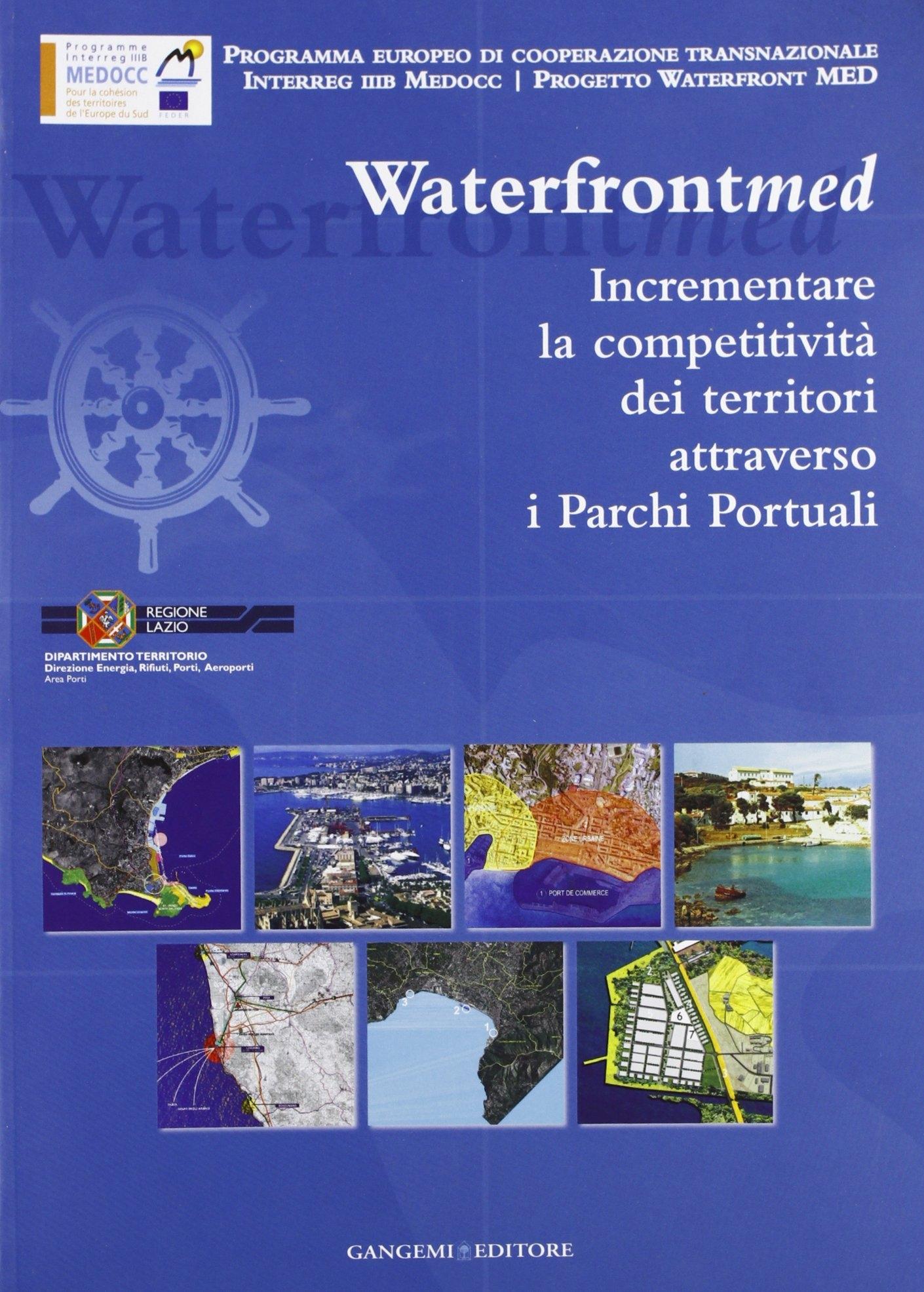 Incrementare la competitività dei territori attraverso i Parchi Portuali. Waterfront MED