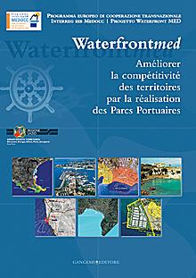 Incrementare la competitività dei territori attraverso i parchi portuali. Waterfront MED. Ediz. francese
