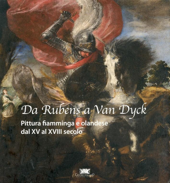 Da Rubens a van Dyck. Pittura fiamminga ed olandese dal XV al XVIII secolo