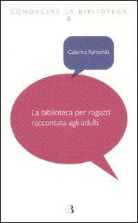 La biblioteca per ragazzi raccontata agli adulti