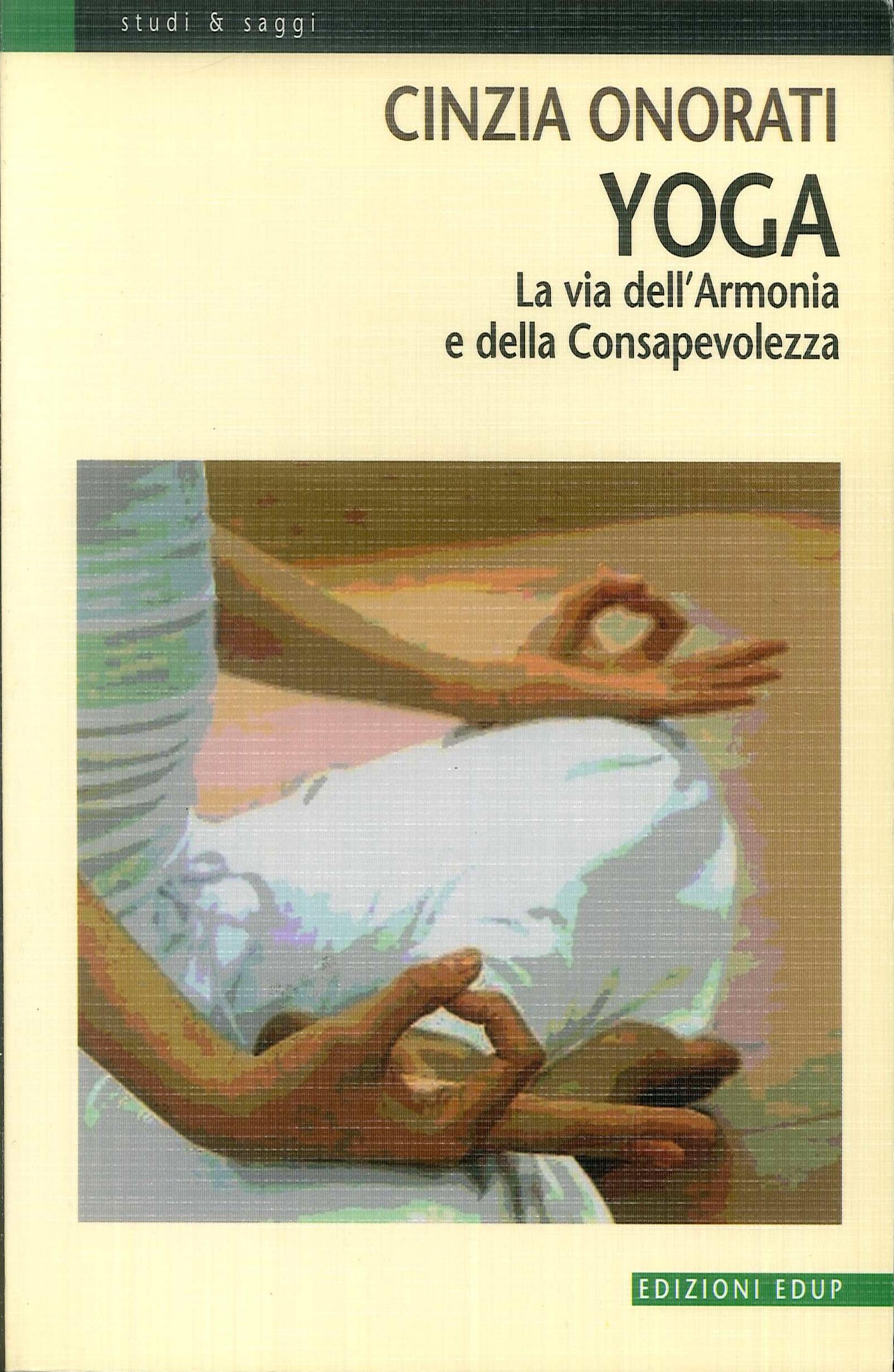 Yoga. La via dell'armonia e della consapevolezza