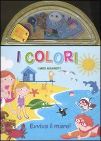 I colori. Evviva il mare! I miei magneti. Ediz. illustrata