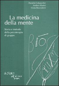 La medicina della mente. Storia e metodo della psicoterapia di gruppo