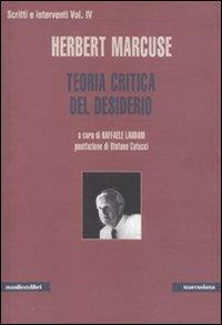 Scritti e interventi. Vol. 4: Teoria critica del desiderio