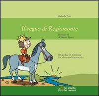 Il regno di Regiomonte. Ediz. illustrata