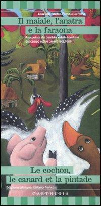 Il maiale, l'anatra e la faraona. Una storia da Haiti. Ediz. italiana e francese