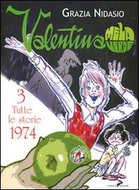 Valentina Mela Verde. Vol. 3: Tutte le storie 1974