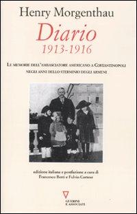 Diario. 1913-1916. Le memorie dell'ambasciatore americano a Costantinopoli negli anni dello sterminio degli Armeni