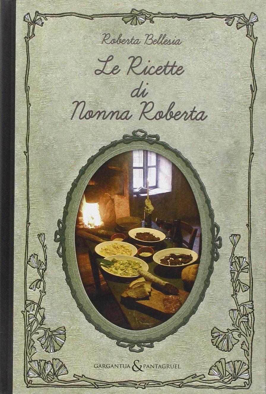 Le ricette di nonna Roberta.