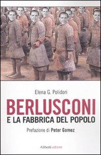 Berlusconi e la fabbrica del popolo