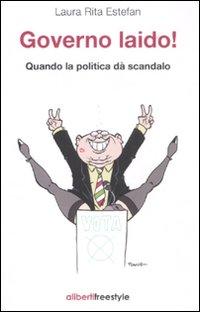 Governo laido! Quando la politica dà scandalo