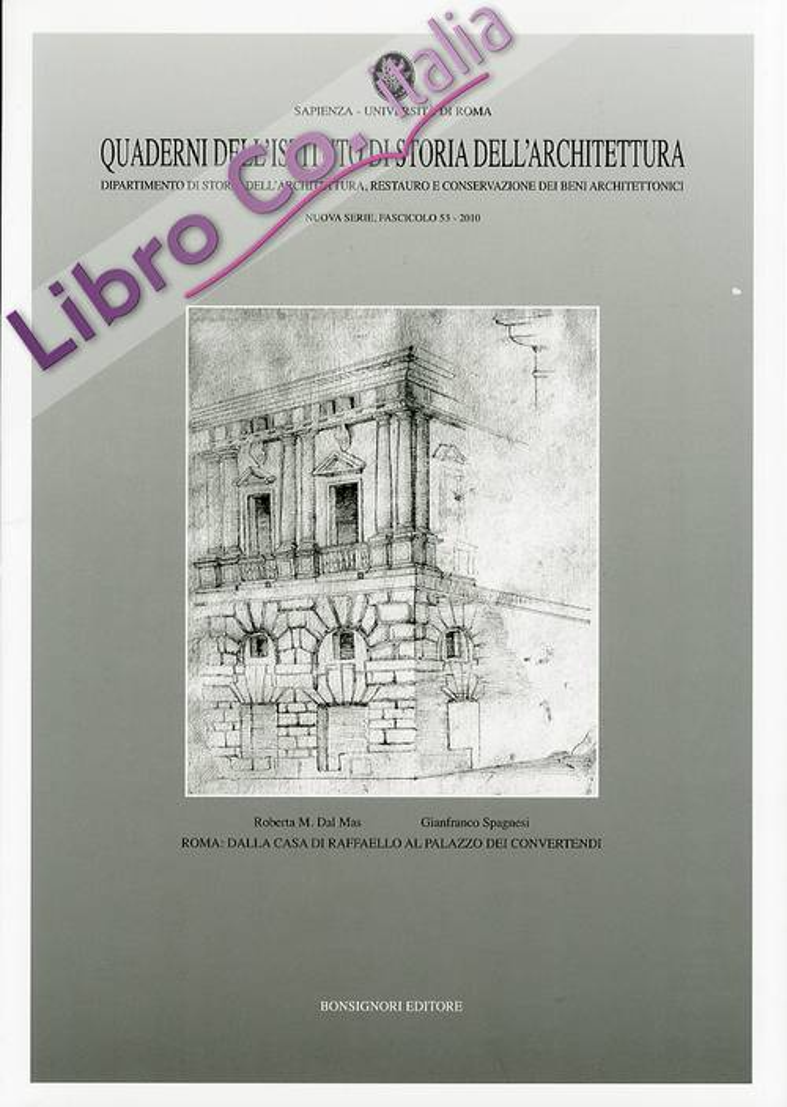Quaderni dell'Istituto di storia dell'architettura. Nuova Serie. 53. Dipartimento di Storia dell'Architettura, Restauro e Conservazione dei Beni Architettonici.