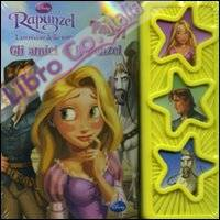 Rapunzel. L'intreccio della torre. Gli amici di Rapunzel. Ediz. illustrata