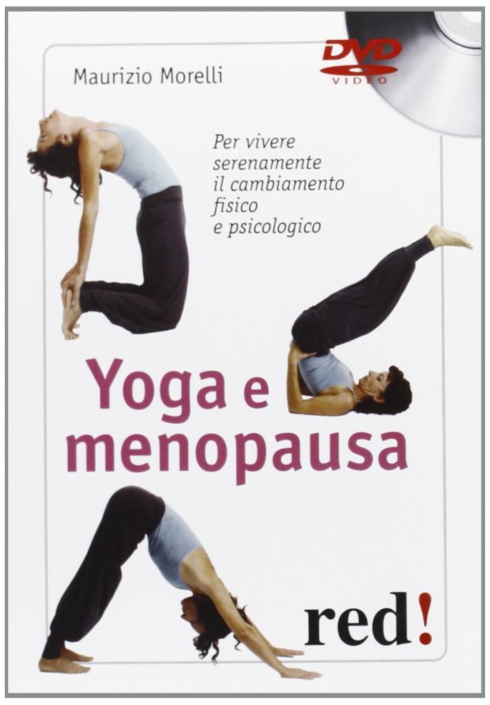 Yoga e menopausa. Per vivere serenamente il cambiamento fisico e psicologico. DVD.
