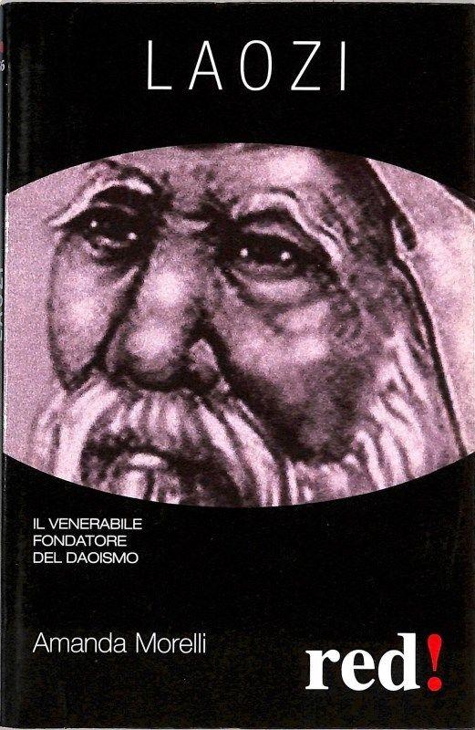 Laozi. Il Venerabile Fondatore del Taoismo.