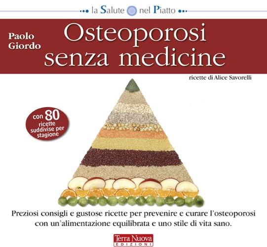 Osteoporosi senza medicine.