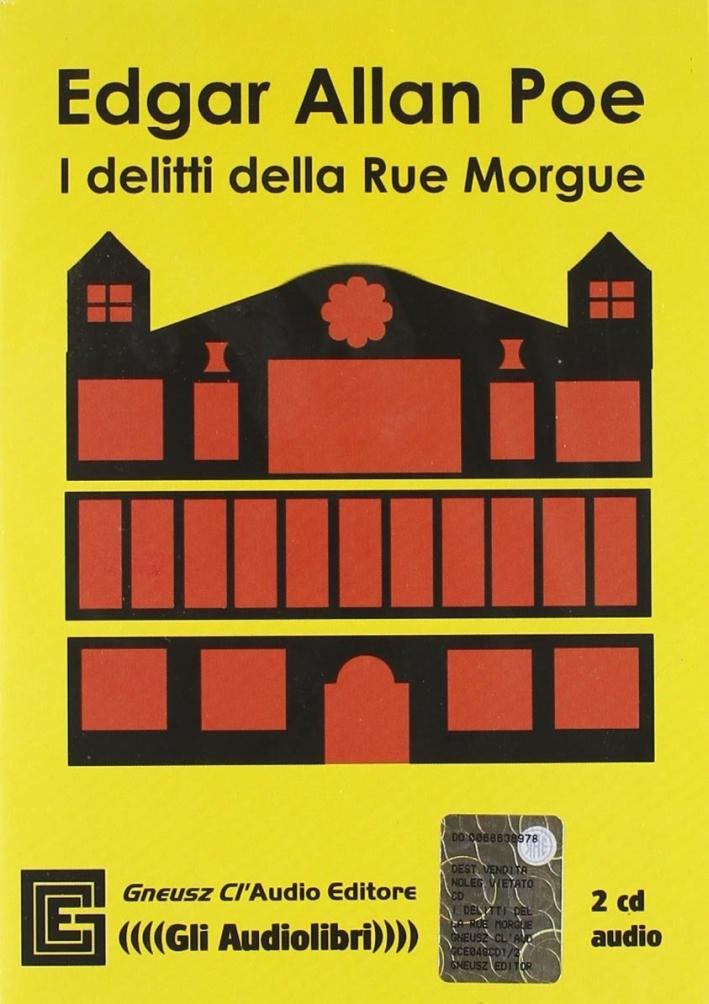 I delitti della Rue Morgue. Audiolibro. 2 CD Audio. Ediz. integrale.
