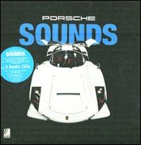Porsche sounds. Ediz. illustrata. Con 3 CD Audio