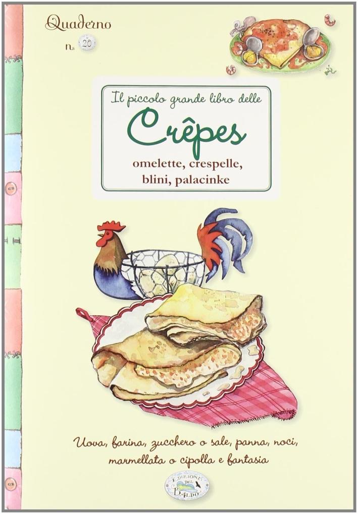 Il grande libro delle crêpes. Quaderni di cucina