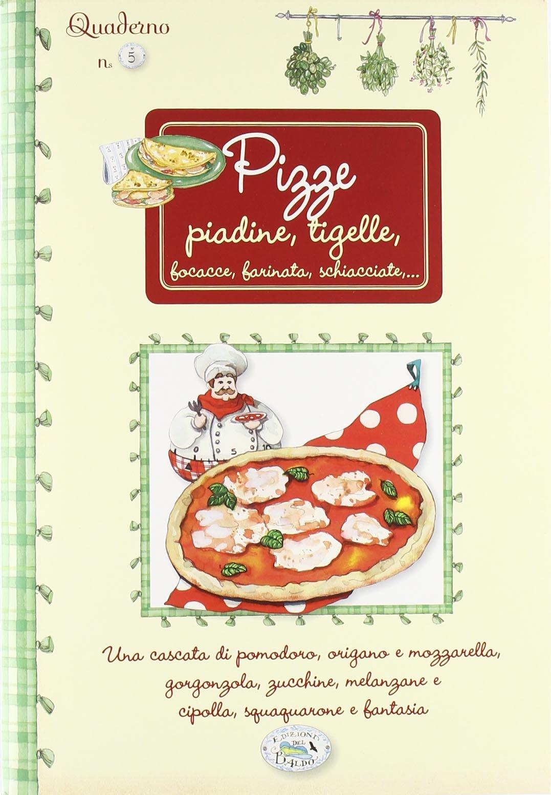 Pizze, piadine, tigelle. Quaderni di cucina