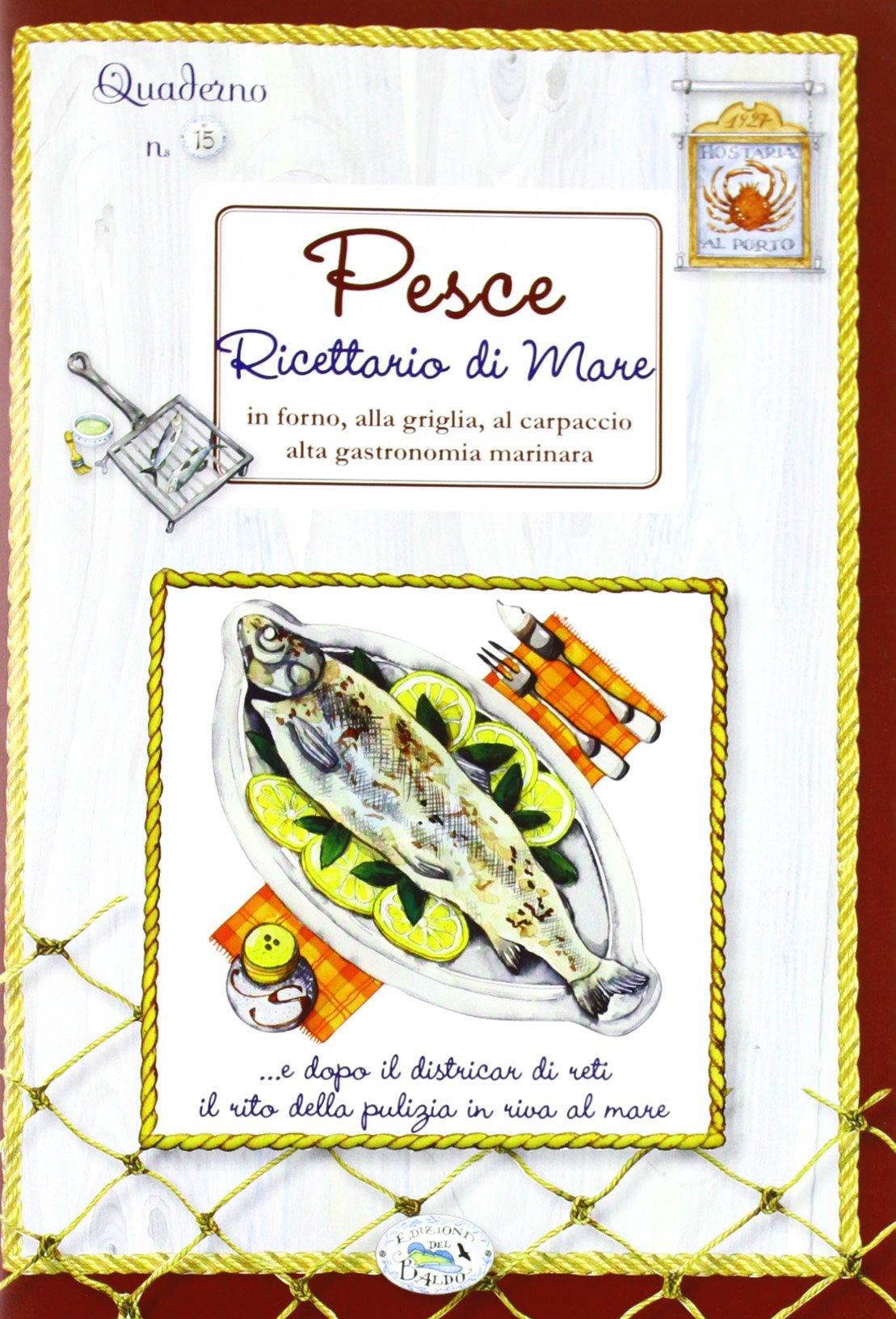 Pesce. Ricettario di mare. Quaderni di cucina