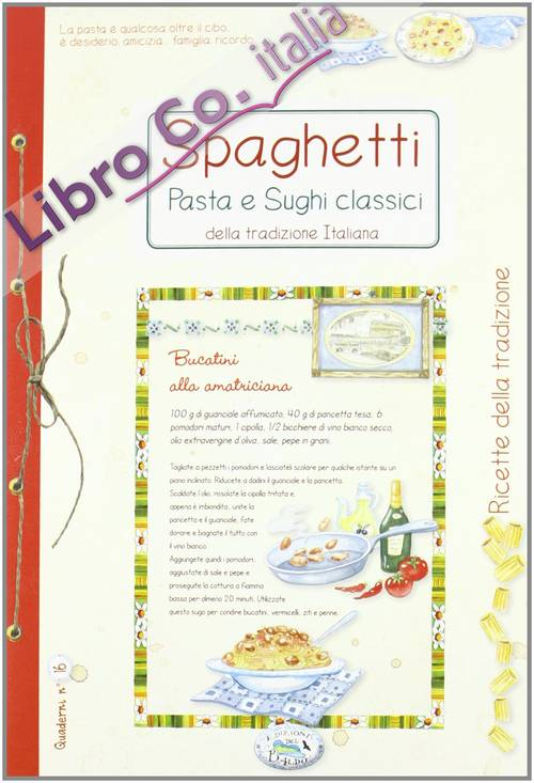 Spaghetti, pasta e sughi classici della tradizione italiana