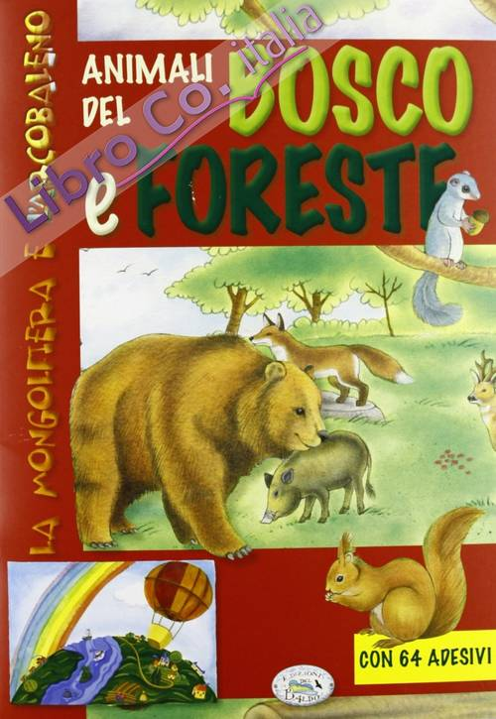 Animali del bosco e foreste. Con adesivi. Ediz. illustrata