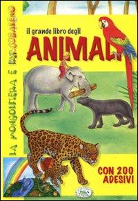 Il grande libro degli animali. Con adesivi. Ediz. illustrata