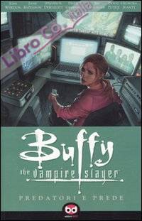 Predatori e prede. Buffy. The vampire slayer. Vol. 5.