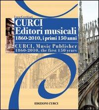Curci Editori Musicali 1860-2010, i primi 150 anni.