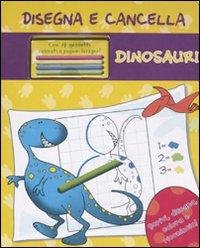 Dinosauri. Disegna e cancella. Con gadget.
