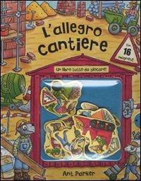 L'Allegro Cantiere. Con Gadget.