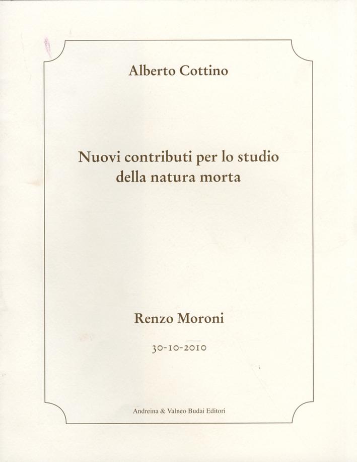 Nuovi contributi per lo studio della natura morta. Renzo Moroni.