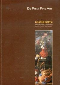 Gaspar Lopez. Pittore di principi e gentiluomini. Painter of princes and gentlemen