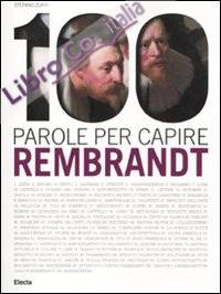 Rembrandt. 100 Parole per Capire