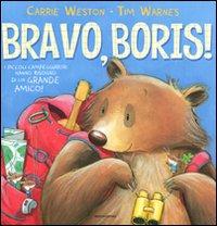 Bravo, Boris! Ediz. illustrata